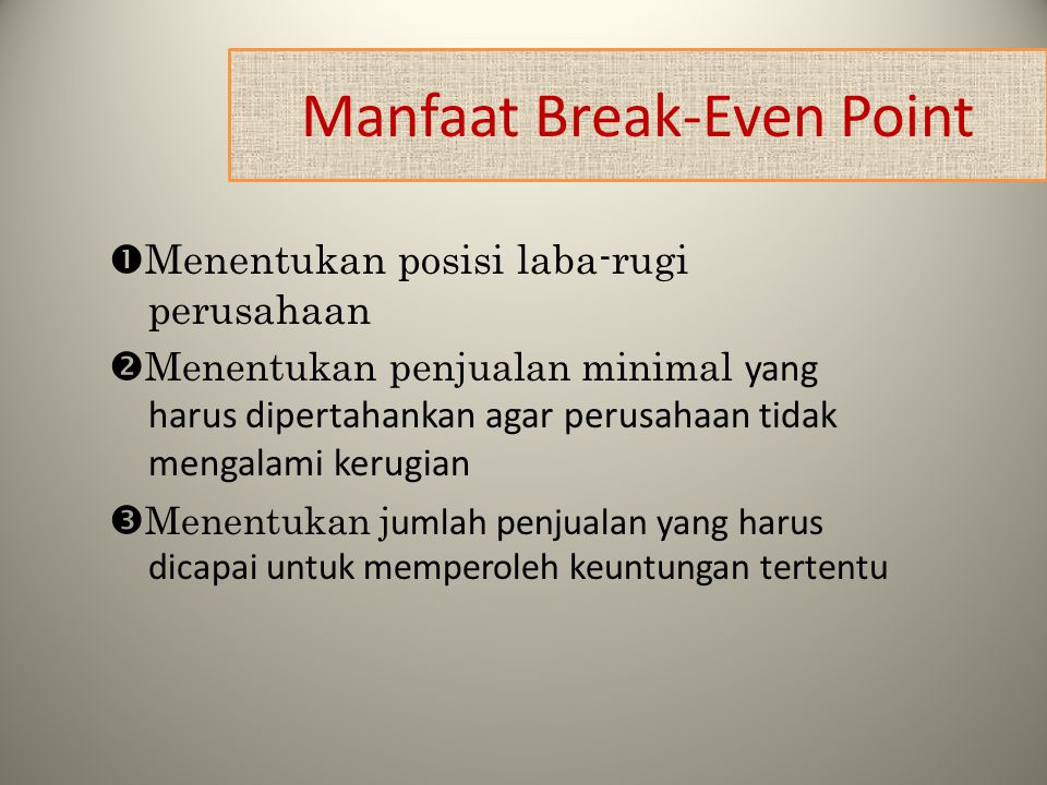 Manfaat Break-Even Point