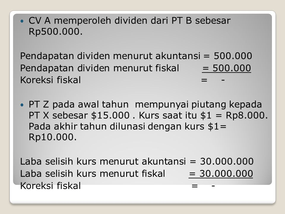 CV A memperoleh dividen dari PT B sebesar Rp500.000.