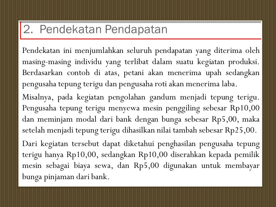 2. Pendekatan Pendapatan