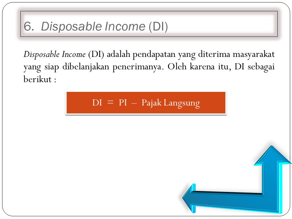 6. Disposable Income (DI)