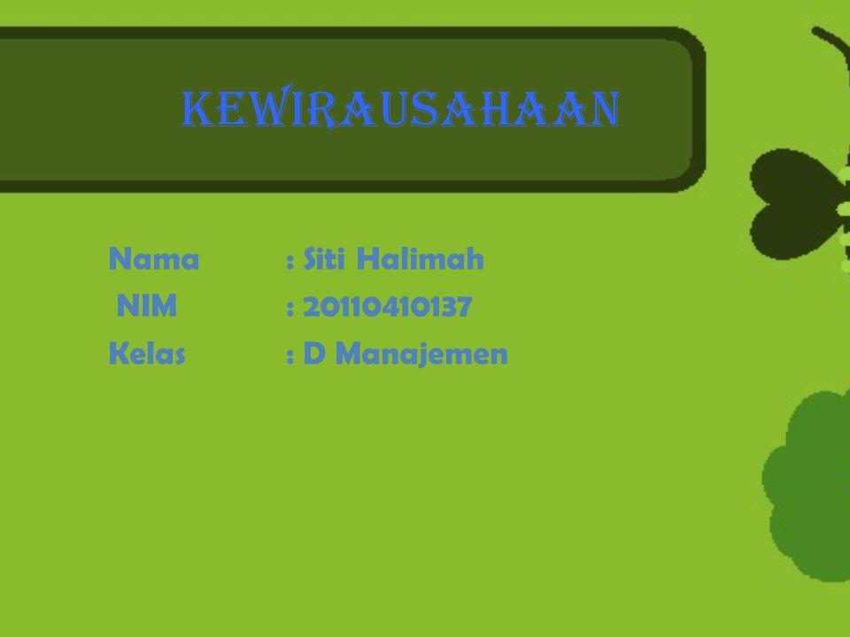 Nama : Siti Halimah NIM : 20110410137 Kelas : D Manajemen