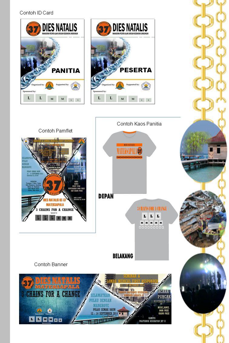 PANITIA PESERTA Contoh ID Card Contoh Kaos Panitia Contoh Pamflet