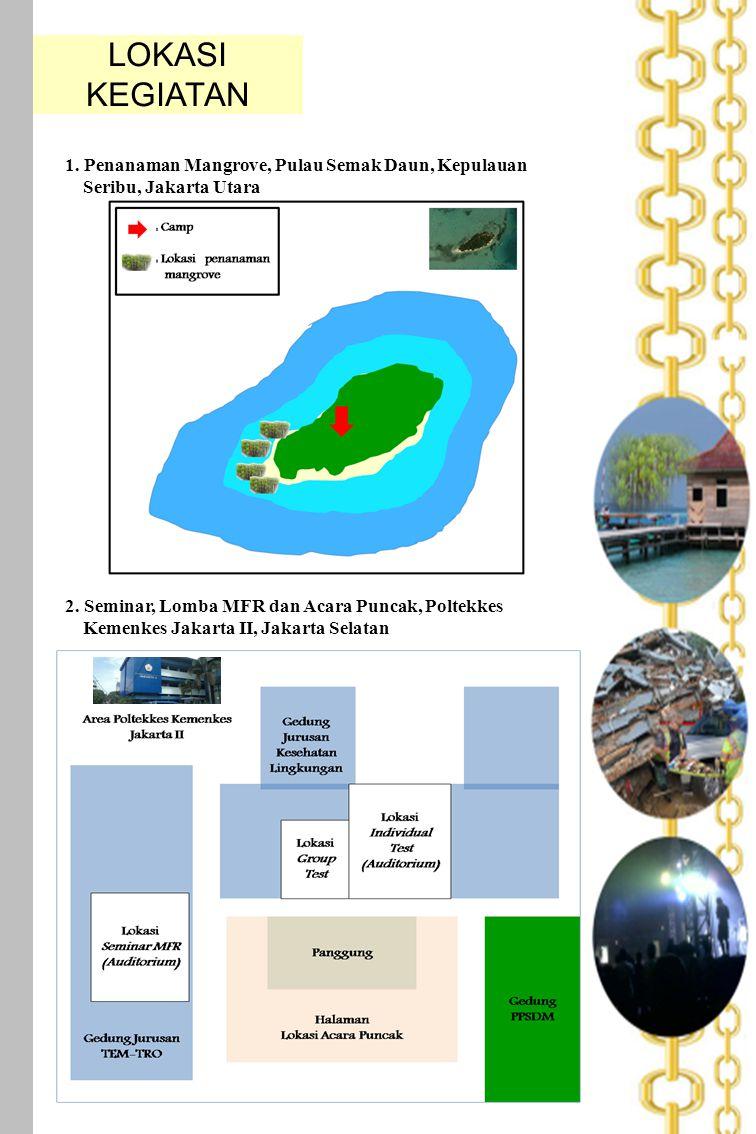LOKASI KEGIATAN 1. Penanaman Mangrove, Pulau Semak Daun, Kepulauan Seribu, Jakarta Utara.