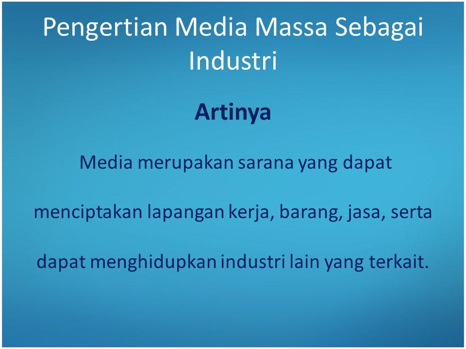 Pengertian Media Massa Sebagai Industri