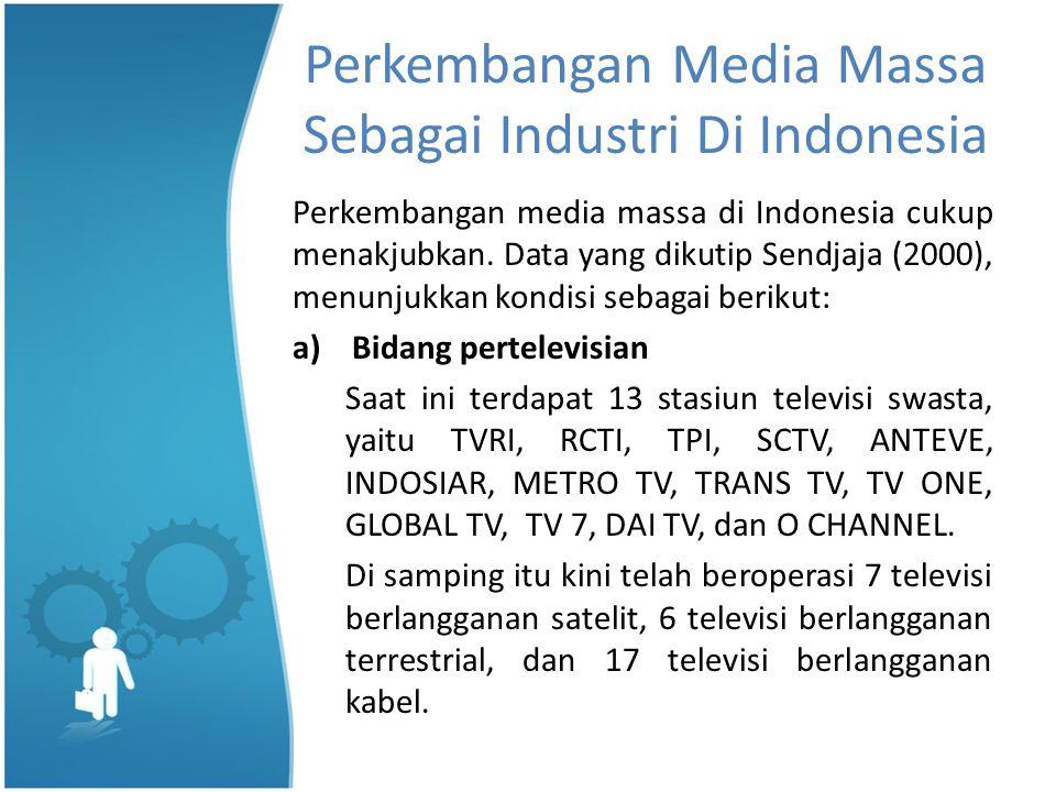 Perkembangan Media Massa Sebagai Industri Di Indonesia