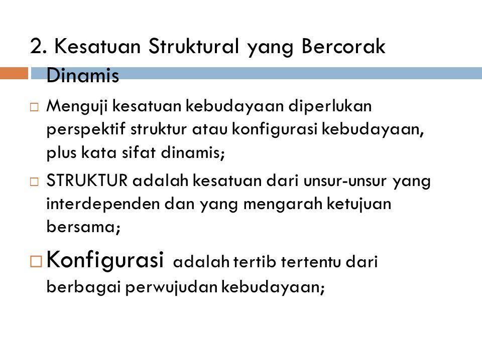 2. Kesatuan Struktural yang Bercorak Dinamis