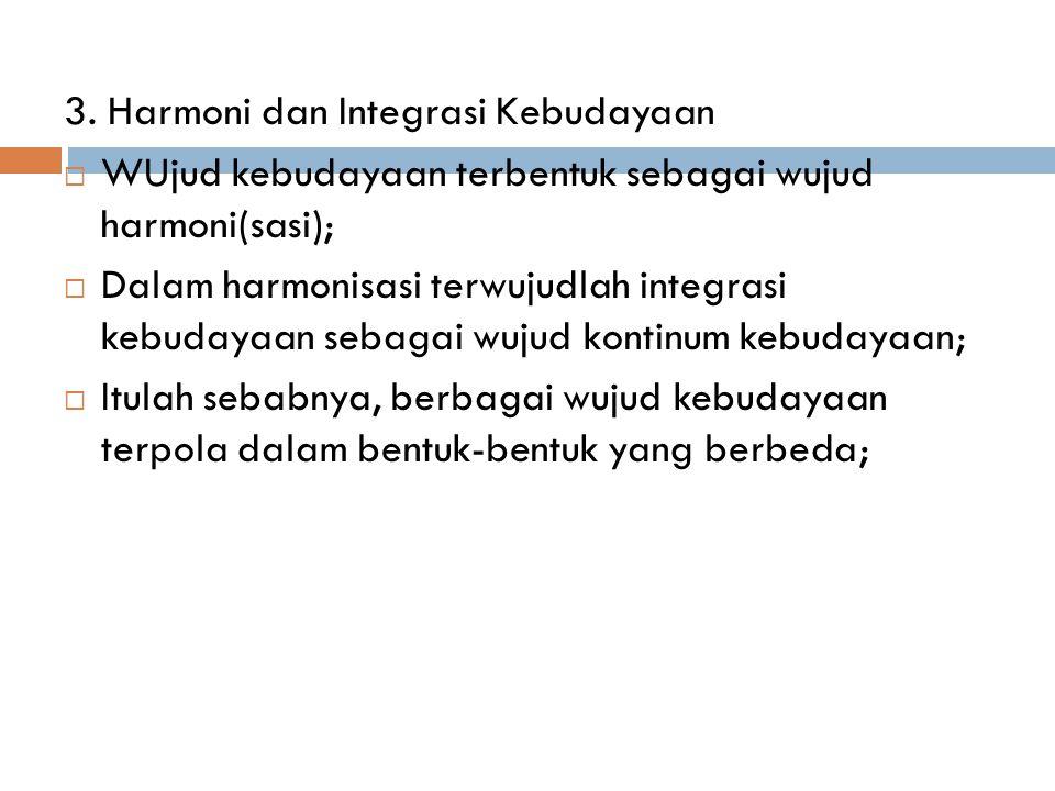 3. Harmoni dan Integrasi Kebudayaan