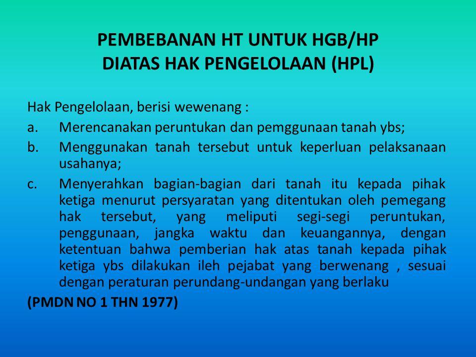 PEMBEBANAN HT UNTUK HGB/HP DIATAS HAK PENGELOLAAN (HPL)