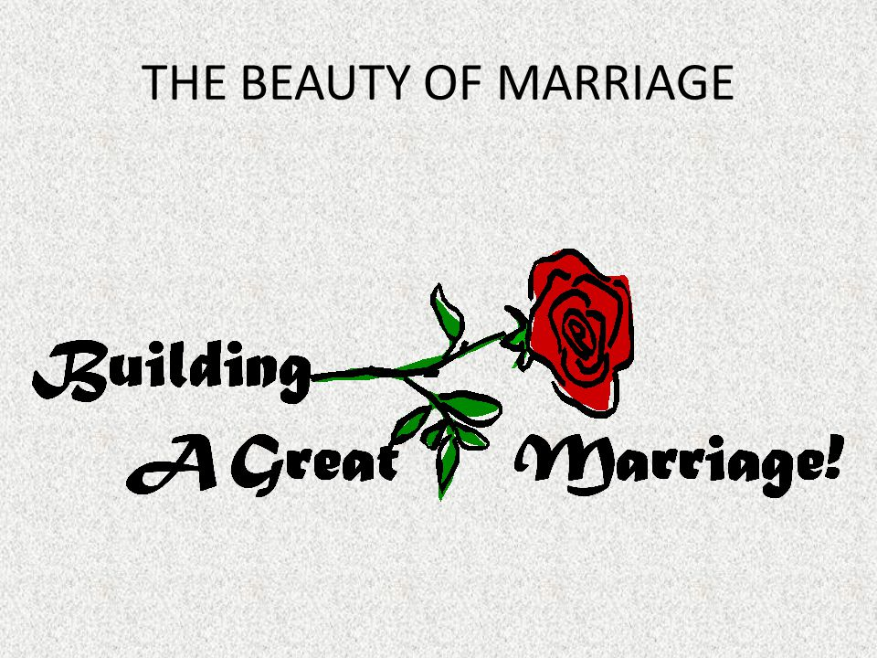 THE BEAUTY OF MARRIAGE