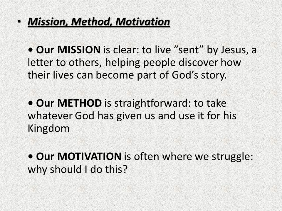 Mission, Method, Motivation