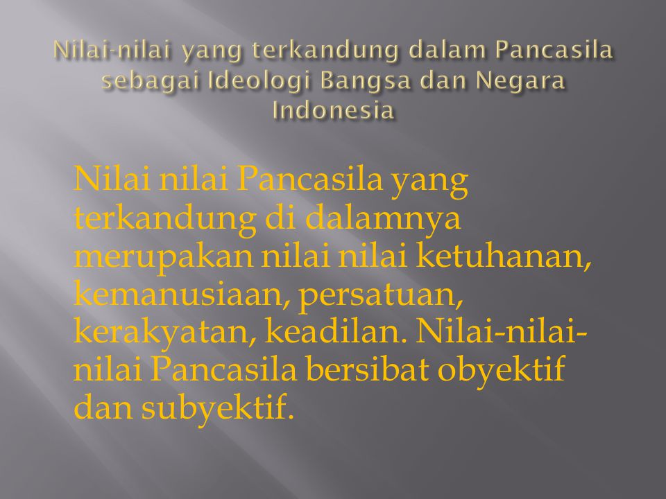 Nilai-nilai yang terkandung dalam Pancasila sebagai Ideologi Bangsa dan Negara Indonesia