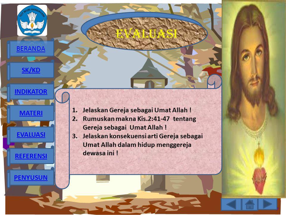 EVALUASI Jelaskan Gereja sebagai Umat Allah ! Rumuskan makna Kis.2:41-47 tentang Gereja sebagai Umat Allah !