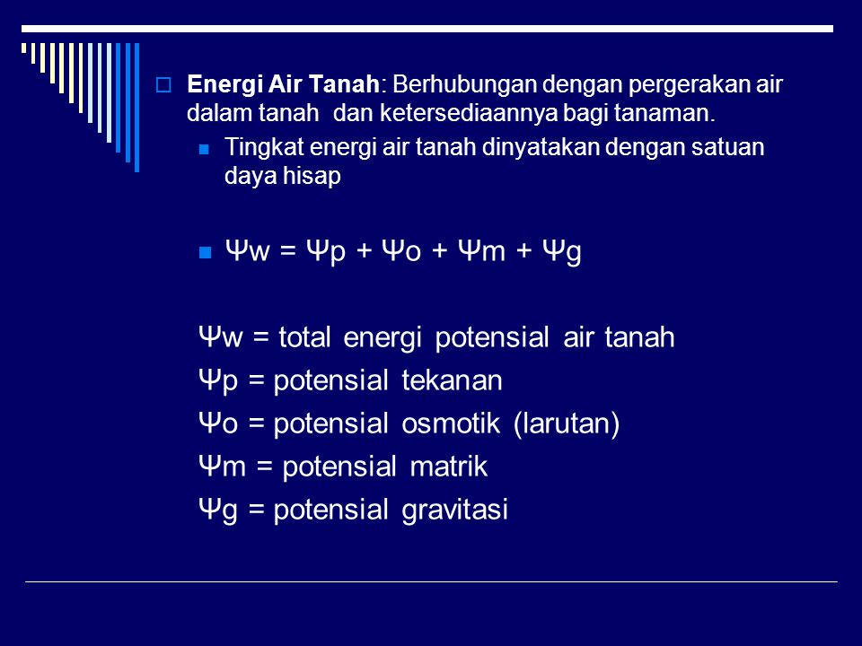 Ψw = total energi potensial air tanah Ψp = potensial tekanan
