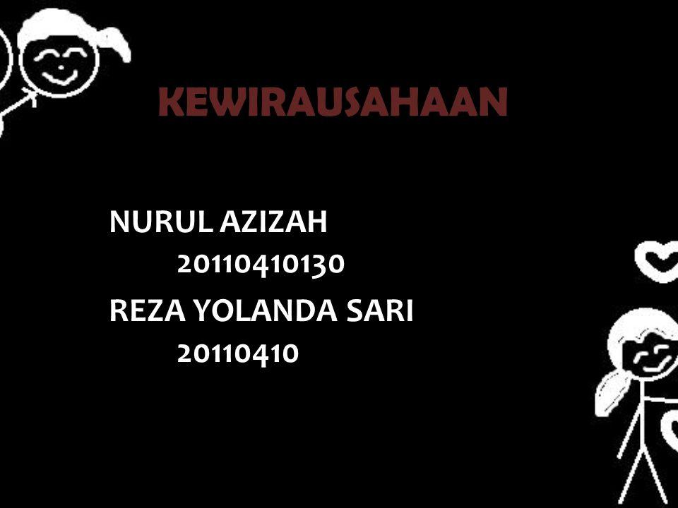 BY NURUL AZIZAH 20110410130 REZA YOLANDA SARI 20110410