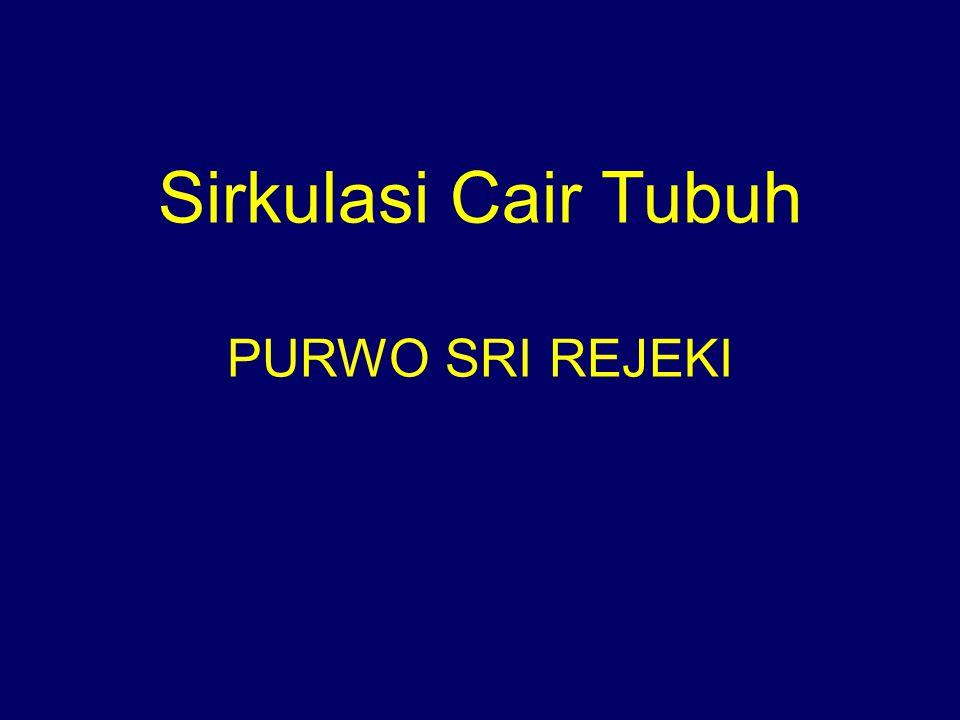 Sirkulasi Cair Tubuh PURWO SRI REJEKI
