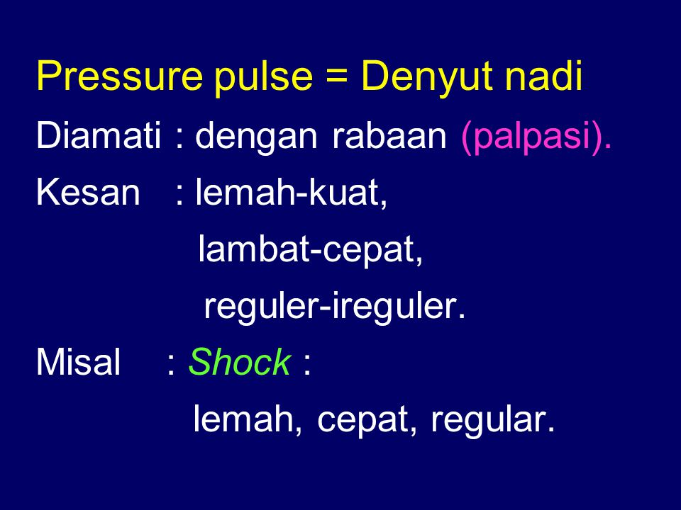 Pressure pulse = Denyut nadi