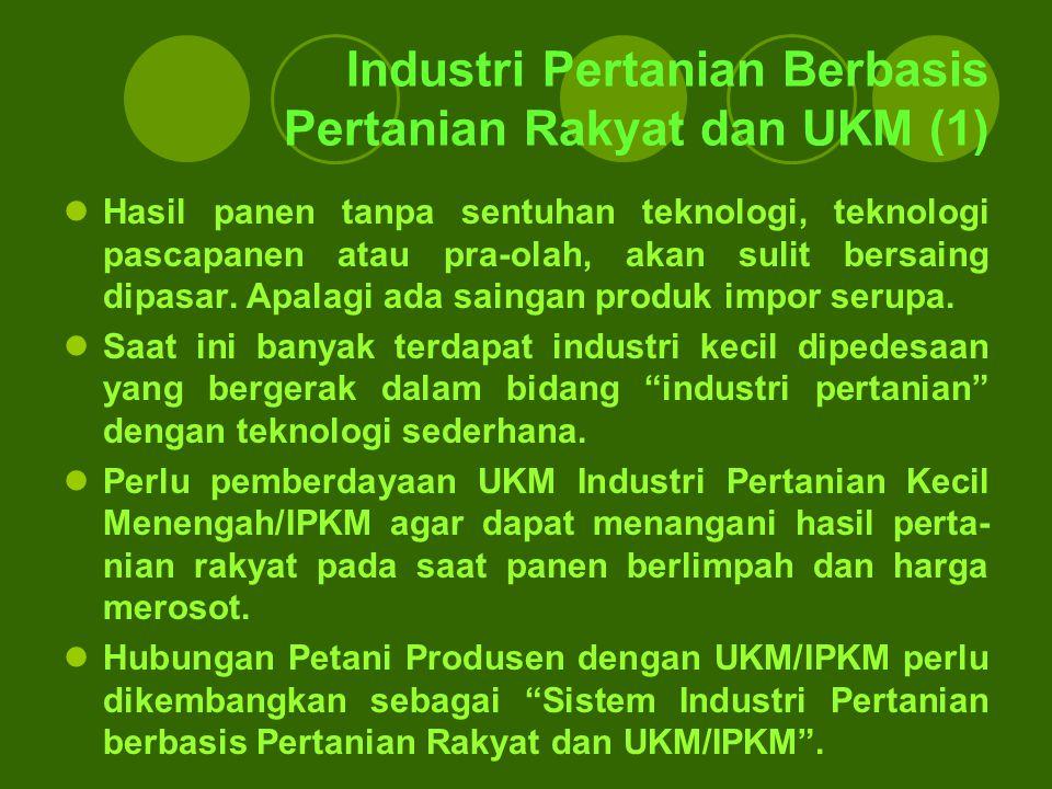 Industri Pertanian Berbasis Pertanian Rakyat dan UKM (1)