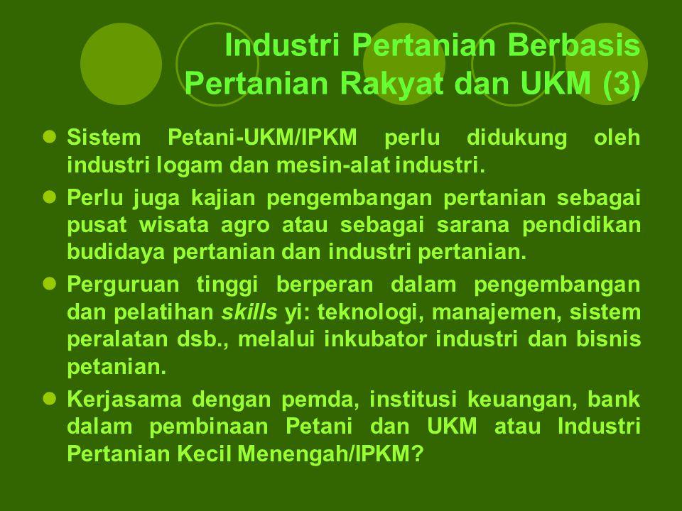 Industri Pertanian Berbasis Pertanian Rakyat dan UKM (3)
