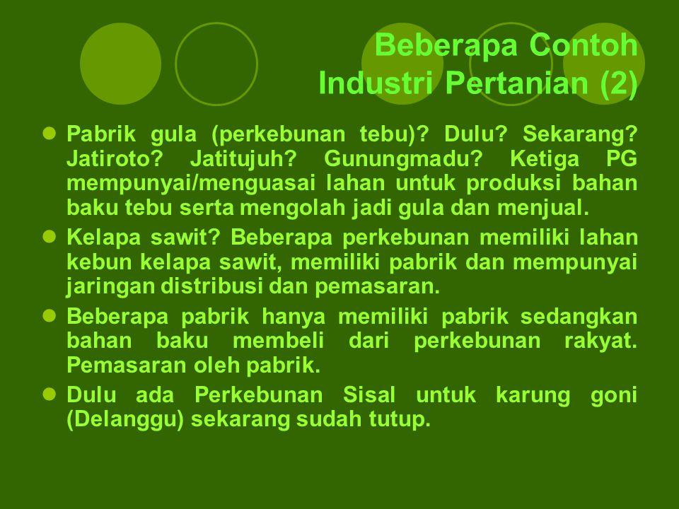 Beberapa Contoh Industri Pertanian (2)