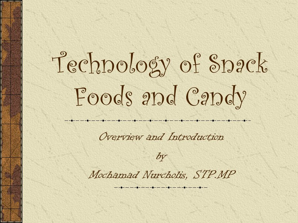 Technology of Snack Foods and Candy