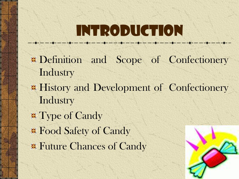 Introduction Definition and Scope of Confectionery Industry