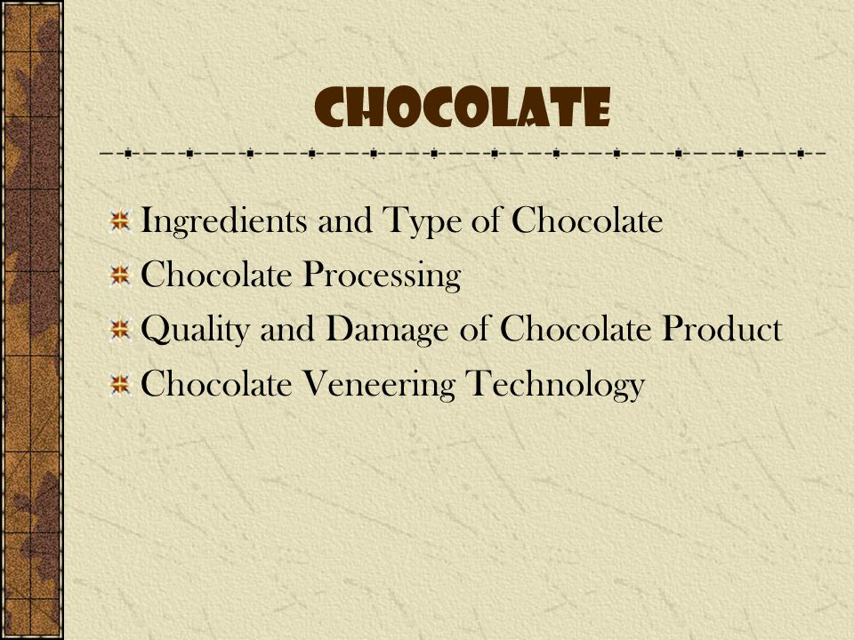 Chocolate Ingredients and Type of Chocolate Chocolate Processing