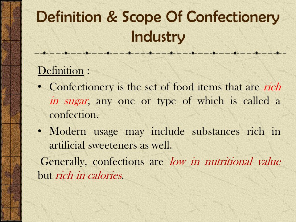 Definition & Scope Of Confectionery Industry