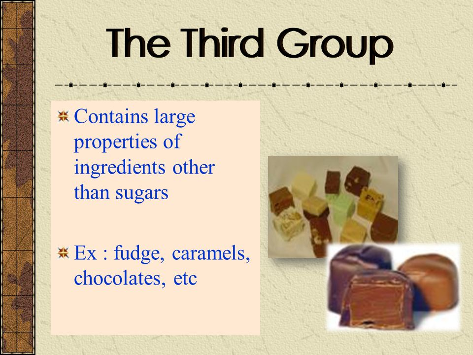 The Third Group Contains large properties of ingredients other than sugars.