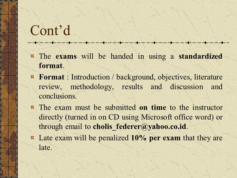 Cont'd The exams will be handed in using a standardized format.