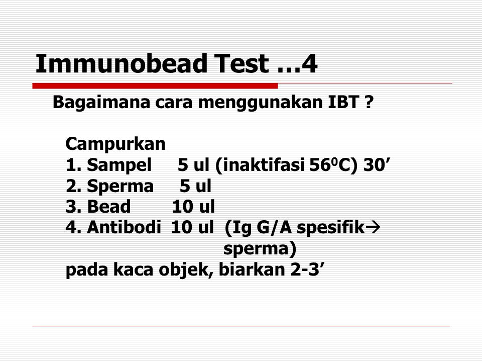 Immunobead Test …4 Campurkan 1. Sampel 5 ul (inaktifasi 560C) 30'