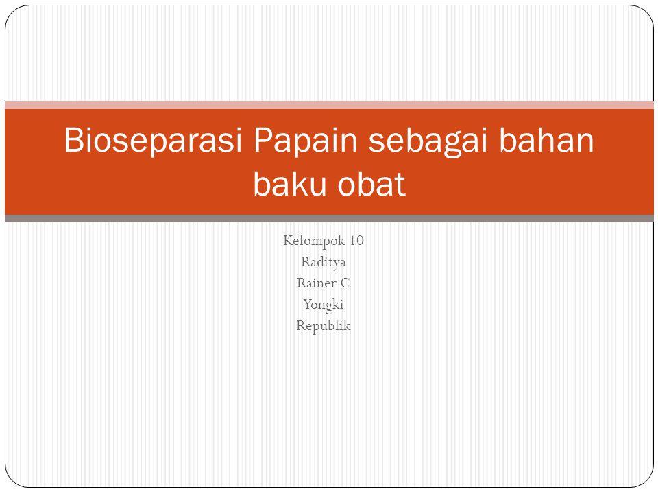 Bioseparasi Papain sebagai bahan baku obat