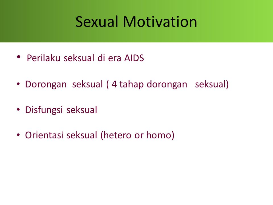 Sexual Motivation Perilaku seksual di era AIDS