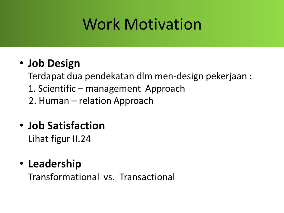 Work Motivation Job Design Job Satisfaction Leadership