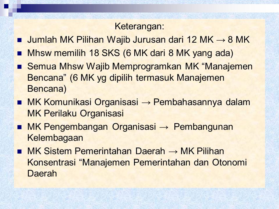 Keterangan: Jumlah MK Pilihan Wajib Jurusan dari 12 MK → 8 MK. Mhsw memilih 18 SKS (6 MK dari 8 MK yang ada)