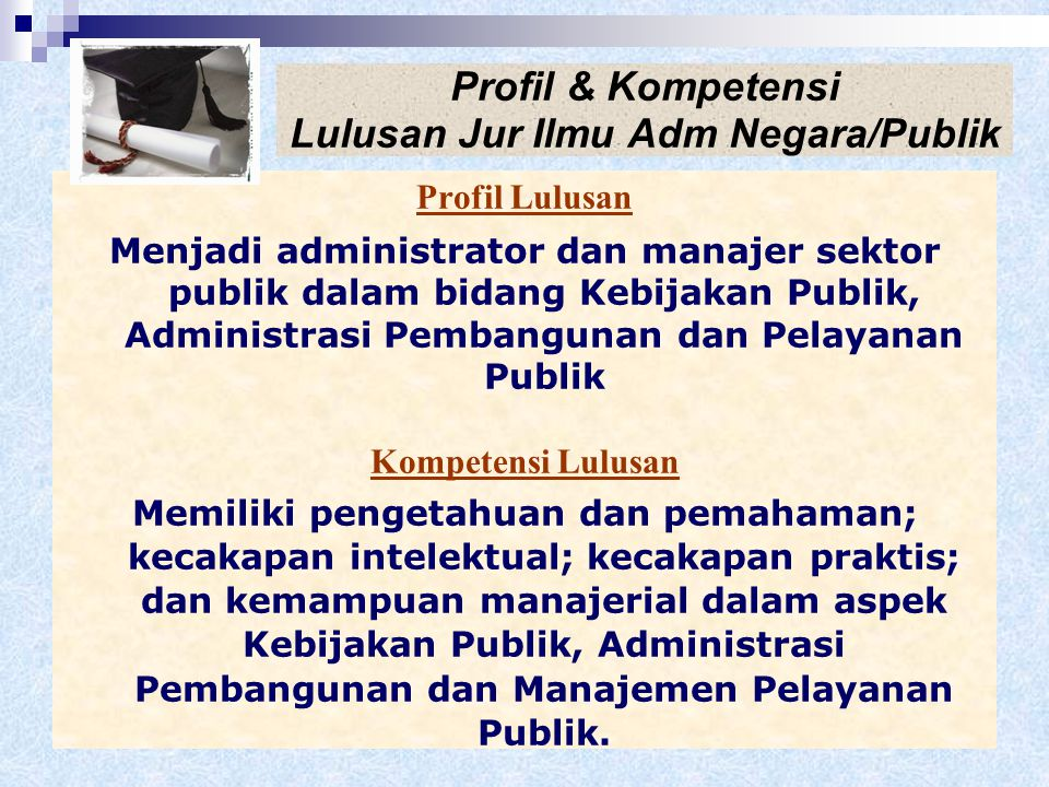 Profil & Kompetensi Lulusan Jur Ilmu Adm Negara/Publik