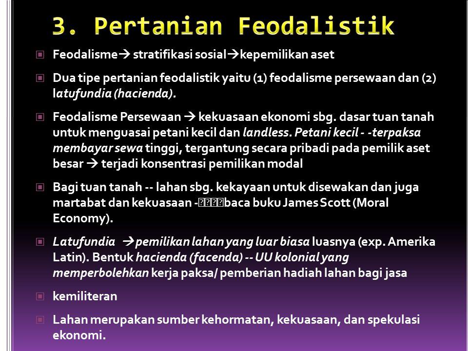3. Pertanian Feodalistik