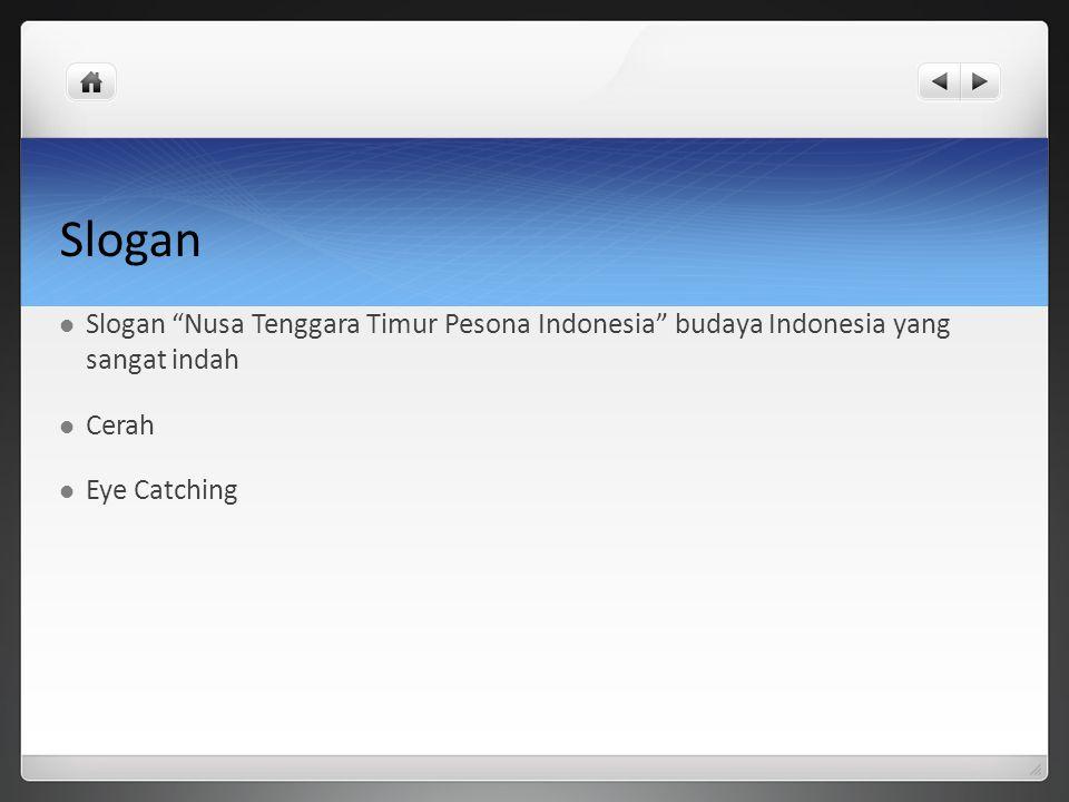 Slogan Slogan Nusa Tenggara Timur Pesona Indonesia budaya Indonesia yang sangat indah.