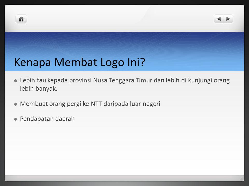 Kenapa Membat Logo Ini Lebih tau kepada provinsi Nusa Tenggara Timur dan lebih di kunjungi orang lebih banyak.
