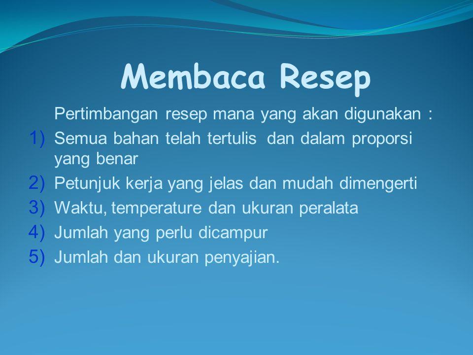 Membaca Resep Pertimbangan resep mana yang akan digunakan :