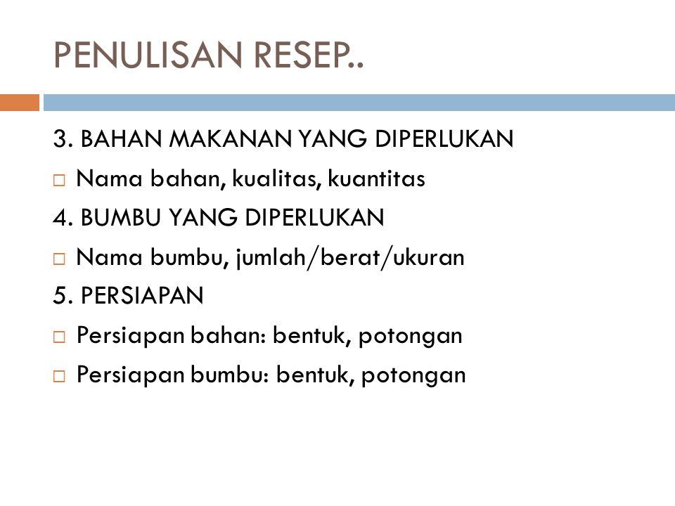 PENULISAN RESEP.. 3. BAHAN MAKANAN YANG DIPERLUKAN