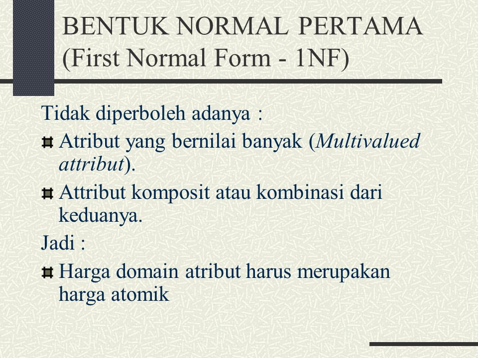 BENTUK NORMAL PERTAMA (First Normal Form - 1NF)