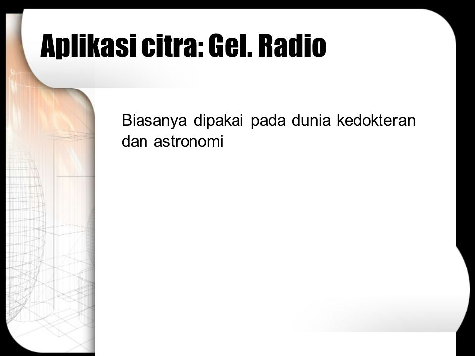 Aplikasi citra: Gel. Radio