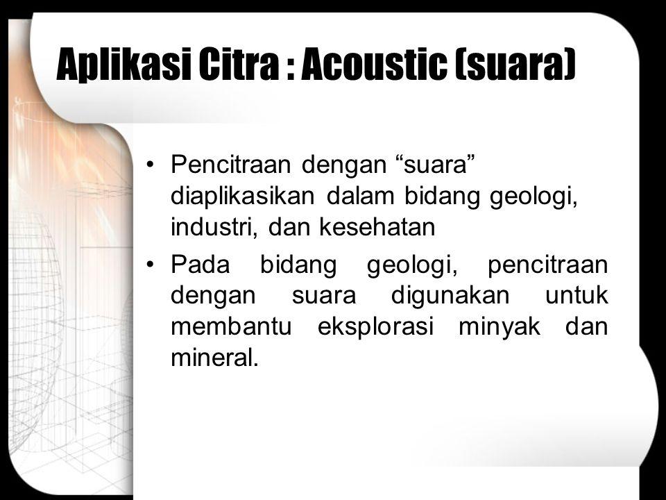 Aplikasi Citra : Acoustic (suara)