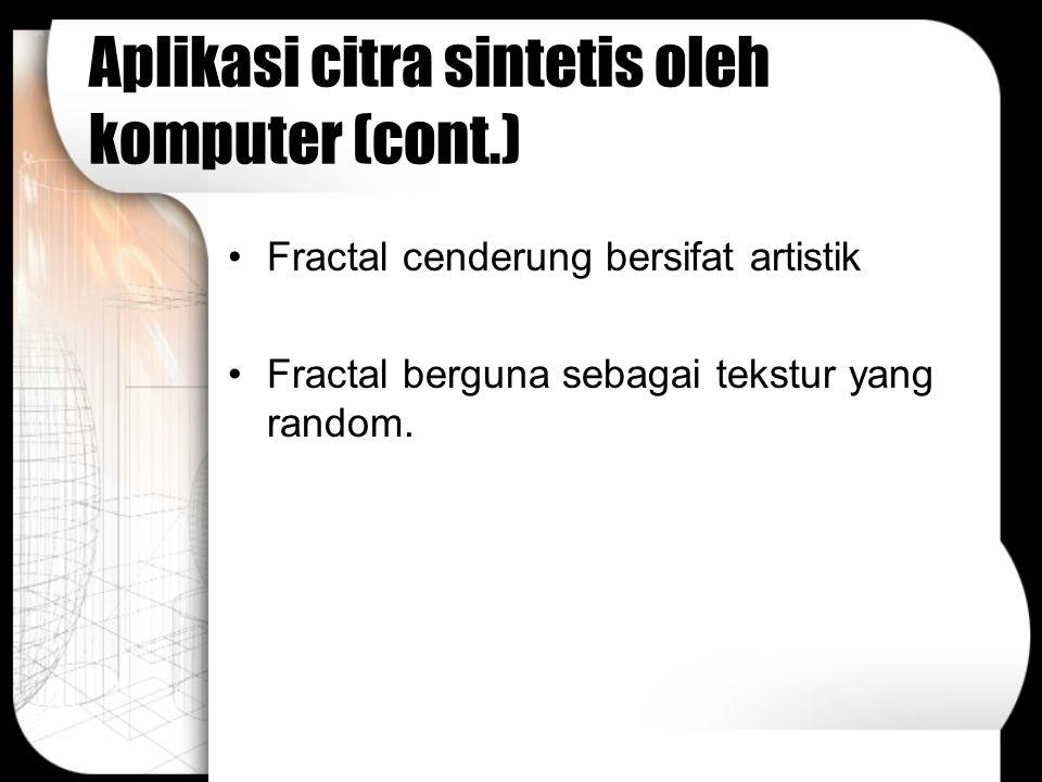 Aplikasi citra sintetis oleh komputer (cont.)