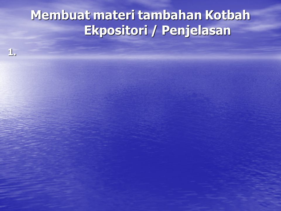 Membuat materi tambahan Kotbah Ekpositori / Penjelasan