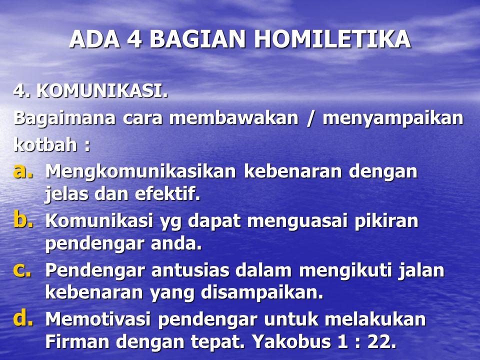 ADA 4 BAGIAN HOMILETIKA 4. KOMUNIKASI.