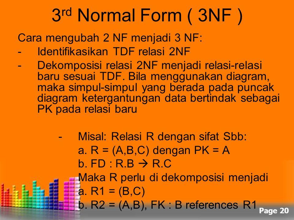 3rd Normal Form ( 3NF ) Cara mengubah 2 NF menjadi 3 NF: