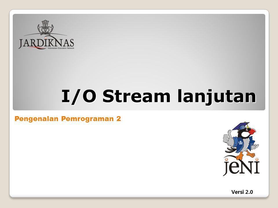 I/O Stream lanjutan