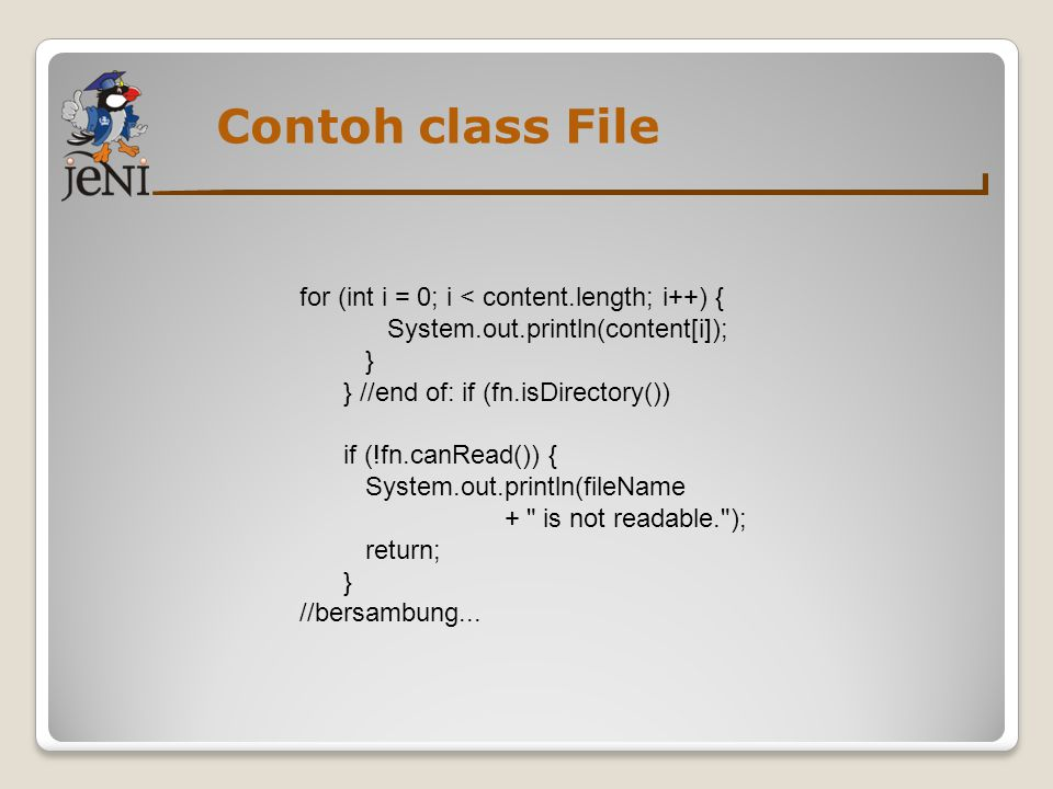 Contoh class File for (int i = 0; i < content.length; i++) {