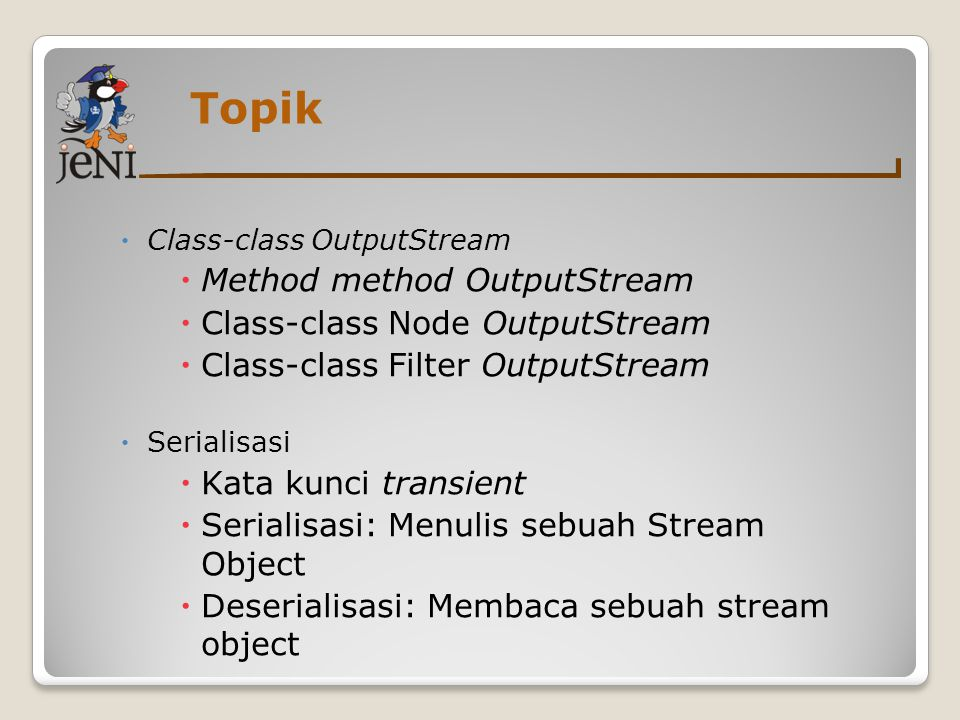 Topik Method method OutputStream Class-class Node OutputStream